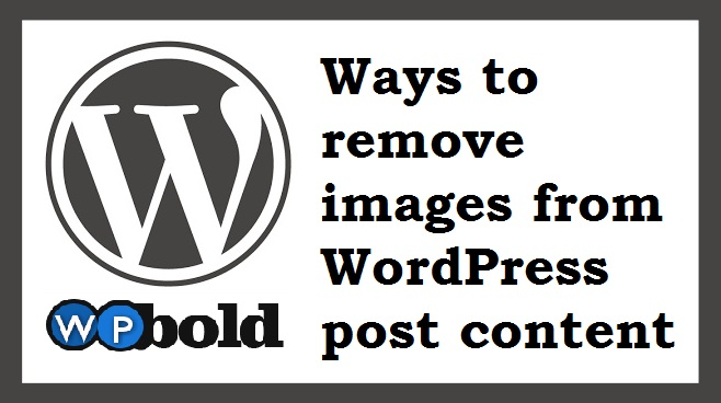 Ways to remove images from WordPress post content